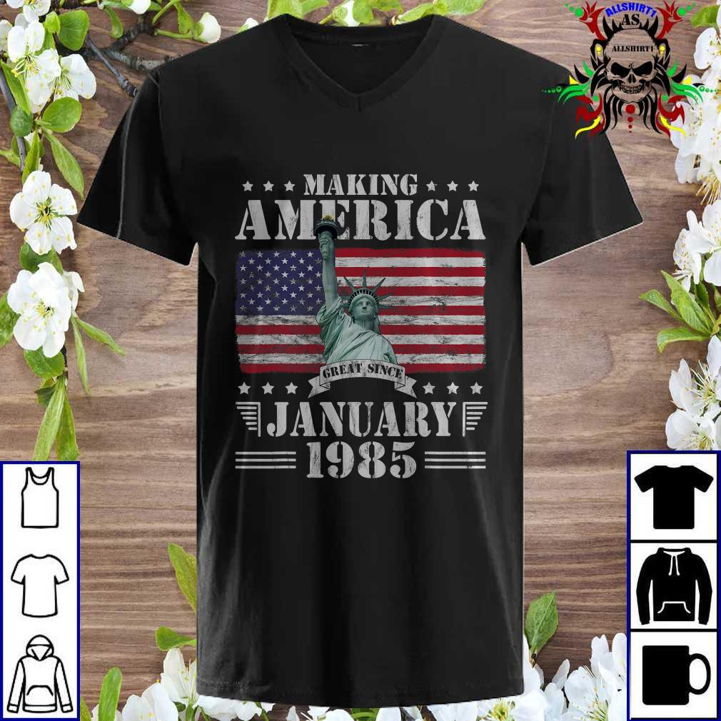 Making America Great Since January 1985 Birthday 36 Years v neck