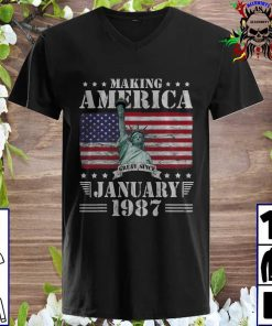 Making America Great Since January 1987 Birthday 34 Years v neck
