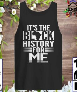 It's The Black History For Me, Black History Month 2021 tank top