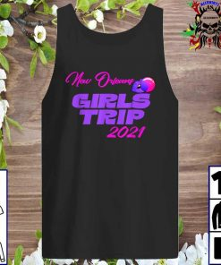 Official Girls Trip 2021 New Orleans Tank top