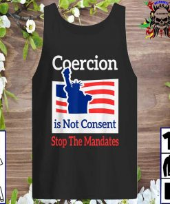 Coercion is Not Consent Stop The Mandates Tank top