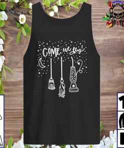 Come We Fly Witch Mop Broom Vacuum Housewife Halloween Tank top