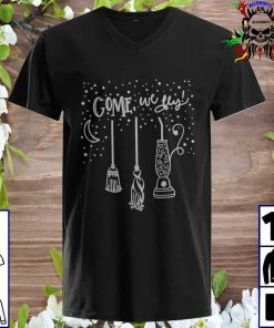 Come We Fly Witch Mop Broom Vacuum Housewife Halloween v neck