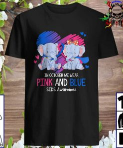 Elephant In October We Wear Pink And Blue SIDS Awareness Shirt