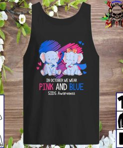 Elephant In October We Wear Pink And Blue SIDS Awareness tank top