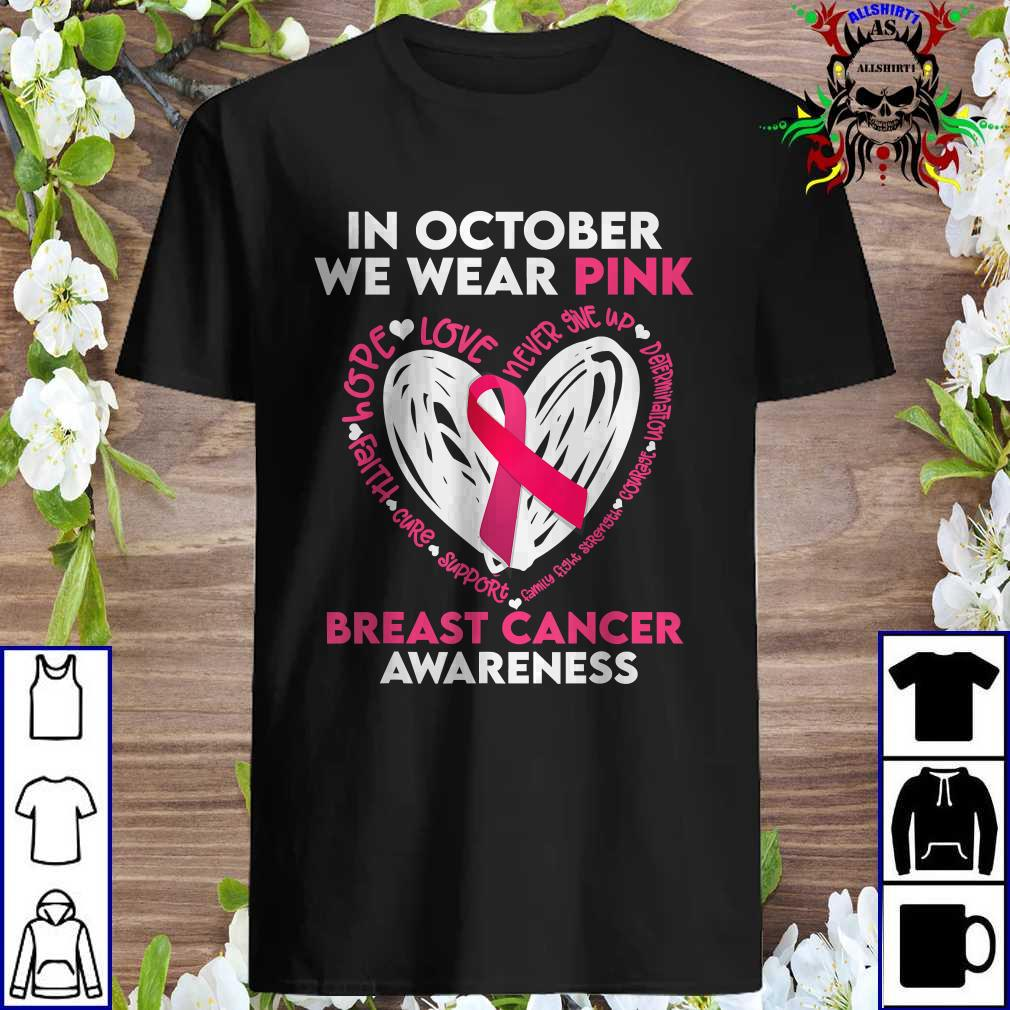 In October We Wear Pink Breast Cancer Awareness Peace Love T-Shirt