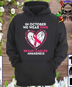 In October We Wear Pink Breast Cancer Awareness Peace Love hoodie