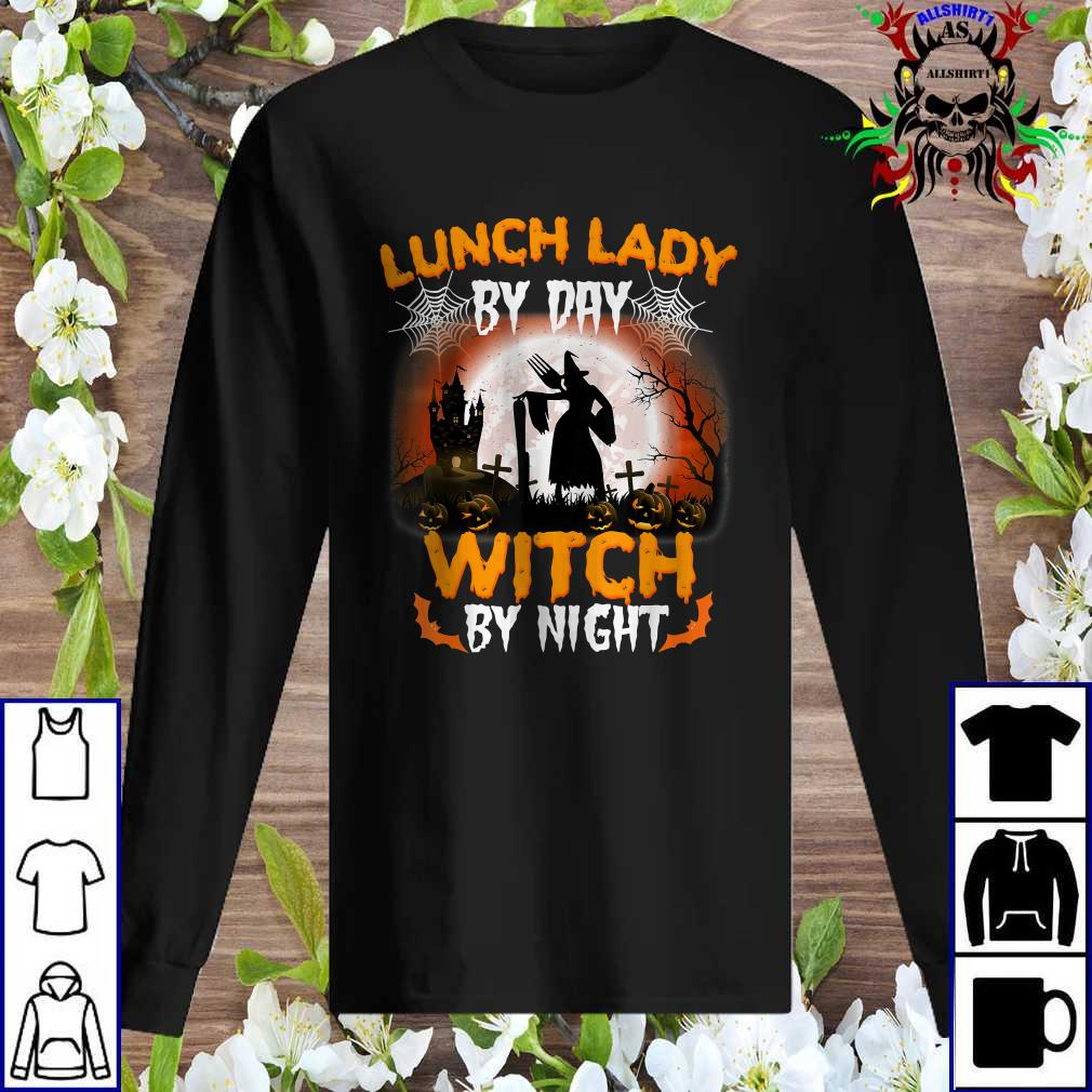 Lunch Lady By Day Witch By Night Halloween Night Sweatshirt