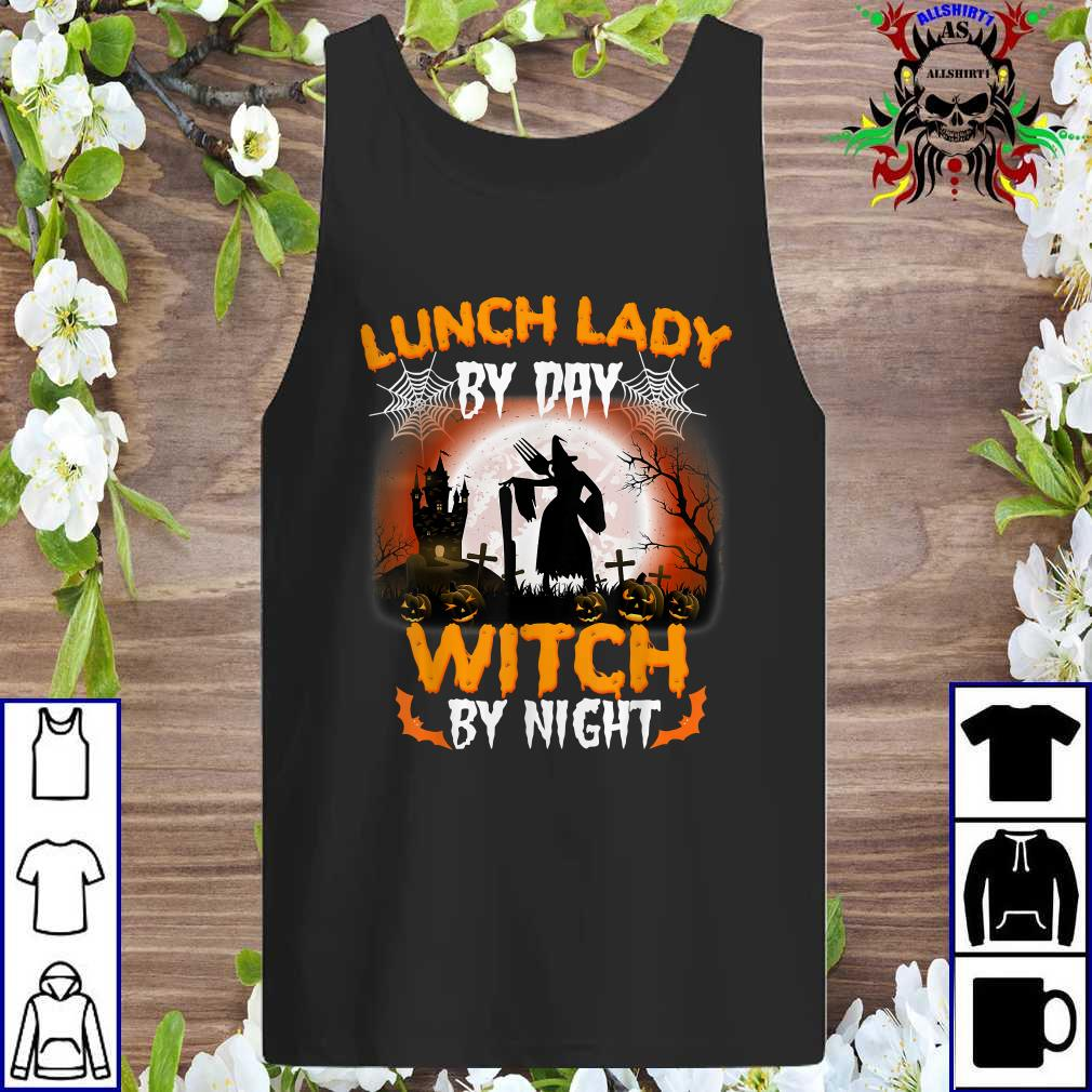 Lunch Lady By Day Witch By Night Halloween Night tank top