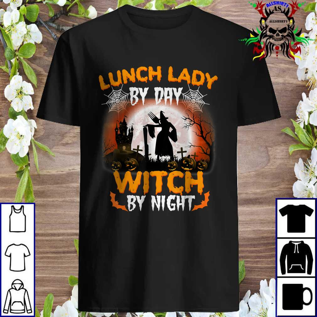 Lunch Lady By Day Witch By Night Halloween Night Shirt