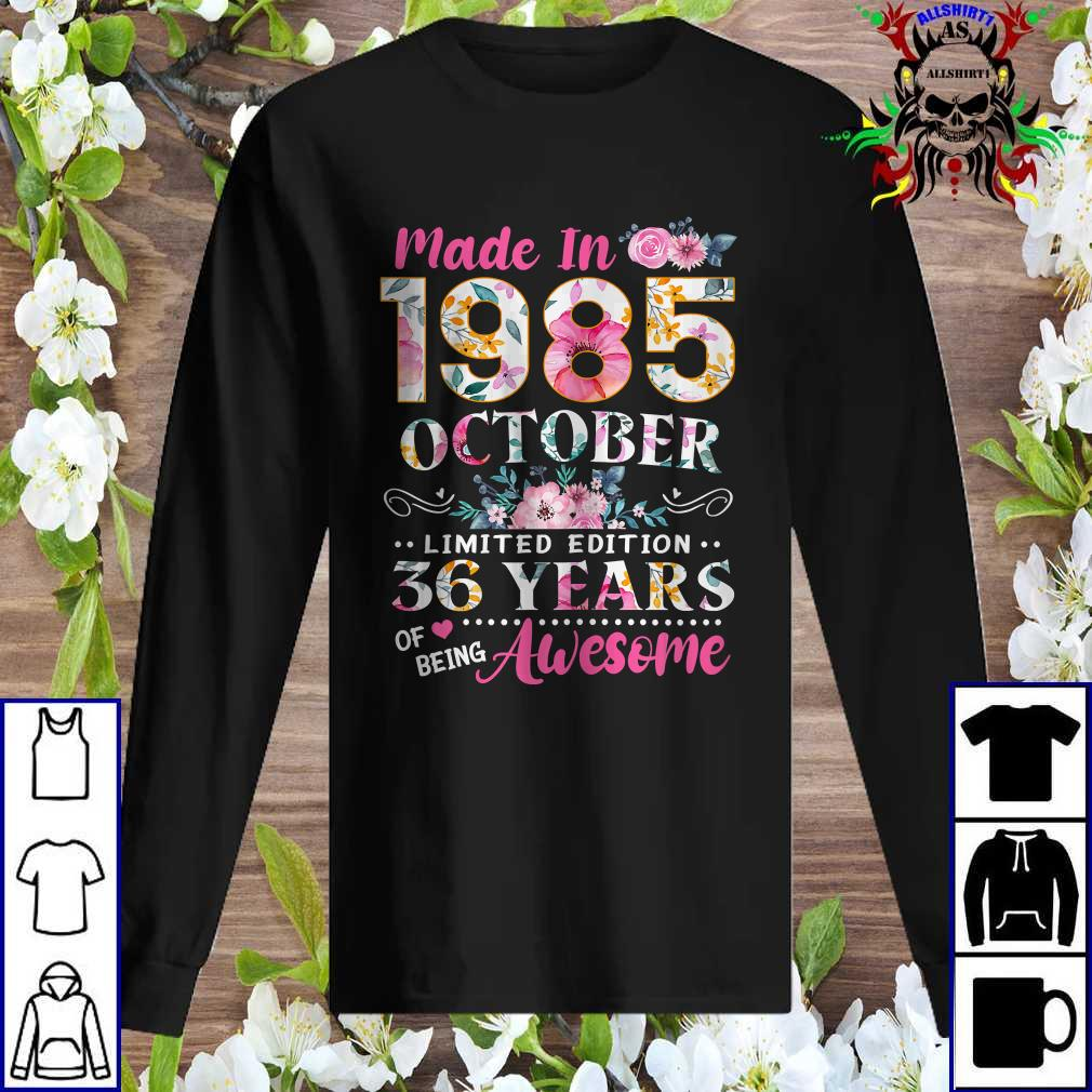 Made In 1985 October Birthday 36 Years Of Being Awesome Sweatshirt