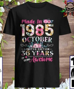 Made In 1985 October Birthday 36 Years Of Being Awesome T-Shirt