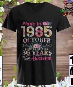 Made In 1985 October Birthday 36 Years Of Being Awesome v neck