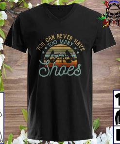 Vintage You can never have too many shoes v neck