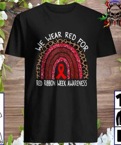 We Wear Red For Red Ribbon Week Awareness Leoopard Rainbow T-Shirt