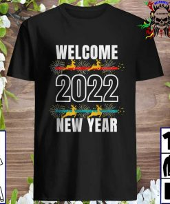 Welcome Happy New Year 2022 New Years Eve Party Supplies T-Shirt